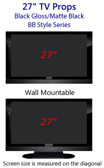 27 TV Props - HDTV Style (with Bottom Speaker) in Gloss Black/Matte Black